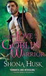 For the Love of a Goblin Warrior book summary, reviews and downlod