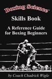 Boxing Science Skills Book - A Reference Guide for Boxing Beginners e-book