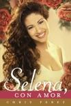 Para Selena, Con Amor book summary, reviews and downlod