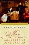 Mary, Queen of Scots, and the Murder of Lord Darnley book summary, reviews and downlod