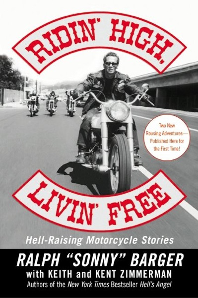 Ridin' High, Livin' Free by Sonny Barger Book Summary, Reviews and E-Book Download
