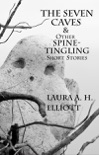 The Seven Caves & Other Spine-Tingling Short Stories book summary, reviews and download