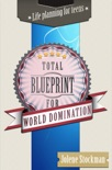 Total Blueprint for World Domination book summary, reviews and download