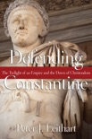 Defending Constantine book summary, reviews and downlod