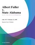 Albert Fuller v. State Alabama book summary, reviews and downlod