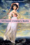 50 Classic Children's Books book summary, reviews and downlod