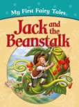 My First Fairy Tales: Jack and the Beanstalk book summary, reviews and downlod