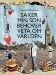 Saker min son behöver veta om världen book summary, reviews and downlod