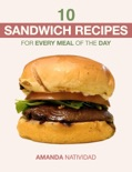 10 Sandwich Recipes for Every Meal of the Day e-book