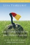 Emociones fuertes---decisiones sabias book summary, reviews and downlod