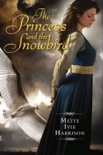 The Princess and the Snowbird book summary, reviews and downlod