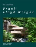 Frank Lloyd Wright – Architect book summary, reviews and download