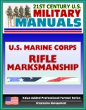 21st Century U.S. Military Manuals: U.S. Marine Corps (USMC) Rifle Marksmanship Marine Corps Reference Publication (MCRP) 3-01A book summary, reviews and downlod