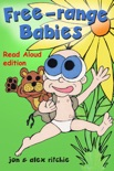Free-Range Babies - Read Aloud Edition book summary, reviews and download