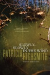 Slowly, Slowly in the Wind book summary, reviews and downlod