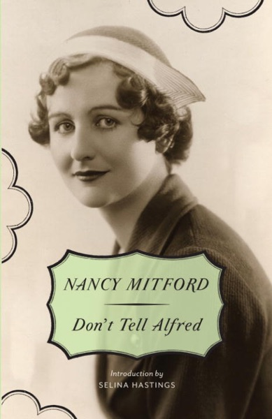 Don't Tell Alfred by Nancy Mitford Book Summary, Reviews and E-Book Download