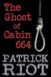 The Ghost of Cabin 664 book summary, reviews and download