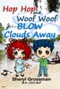Hop Hop and Woof Woof Blow Clouds Away book image