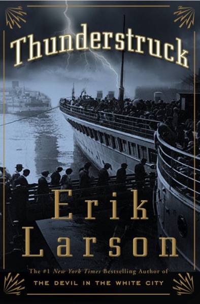 Thunderstruck by Erik Larson Book Summary, Reviews and E-Book Download