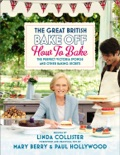 Great British Bake Off: How to Bake book summary, reviews and downlod