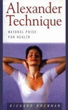 Alexander Technique: Natural Poise for Health book summary, reviews and download
