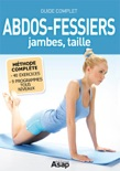 Abdos-fessiers, jambes, taille : Guide complet resumen del libro