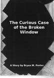 The Curious Case of the Broken Window book summary, reviews and download