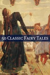50 Classic Fairy Tales book summary, reviews and downlod