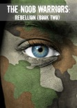 The N00b Warriors - Rebellion book summary, reviews and downlod