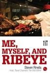 Me, Myself, and Ribeye