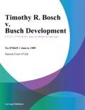 Timothy R. Bosch v. Busch Development book summary, reviews and downlod