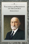 Teachings of Presidents of the Church: Heber J. Grant book summary, reviews and downlod