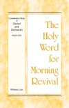 The Holy Word for Morning Revival - Crystallization-study of Daniel and Zechariah, Volume 1 book summary, reviews and downlod