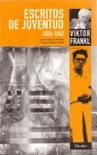 Escritos de juventud 1923-1942 resumen del libro
