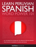 Learn Peruvian Spanish - Word Power 101 book summary, reviews and downlod