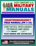 21st Century U.S. Military Manuals: Counterinsurgency (COIN) Field Manual (FM 3-24) Tactics, Intelligence, Airpower by Petraeus - Plus Bonus IED Coverage (Value-added Professional Format Series) book summary, reviews and downlod