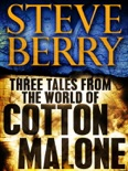 Three Tales from the World of Cotton Malone: The Balkan Escape, The Devil's Gold, and The Admiral's Mark (Short Stories) book summary, reviews and downlod