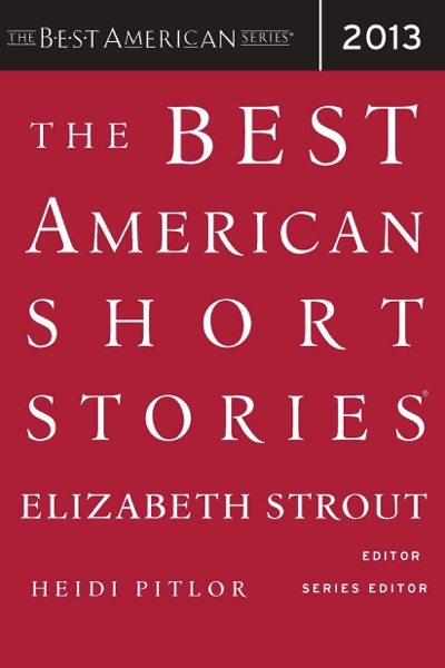 The Best American Short Stories 2013 by Elizabeth Strout & Heidi Pitlor Book Summary, Reviews and E-Book Download