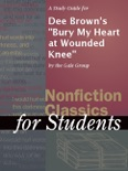 """A Study Guide for Dee Brown's """"Bury My Heart at Wounded Knee"""" book summary, reviews and downlod"""