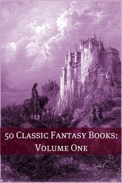 50 Classic Fantasy Books: Volume One E-Book Download