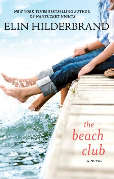 The Beach Club by Elin Hilderbrand Book Summary, Reviews and E-Book Download