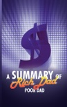 A Summary of Rich Dad Poor Dad by Robert T. Kiyosaki book summary, reviews and downlod