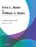Fern L. Bader v. William A. Bader book summary, reviews and downlod