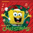 Don't Be A Jerk - It's Christmas! (SpongeBob SquarePants) book summary, reviews and downlod