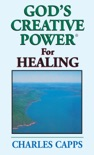 God's Creative Power for Healing book summary, reviews and download