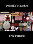 Priscilla's Crochet Free Patterns book summary, reviews and download