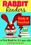 Rabbit Readers: First Book - Kindy & Preschool: 5 Very Simple Learn to Read Stories for Beginning Readers e-book