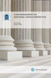 Fund Management: An Emotional Finance Perspective book summary, reviews and download
