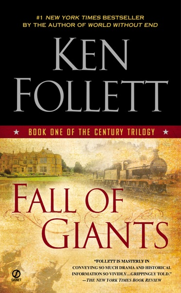 Fall of Giants by Ken Follett Book Summary, Reviews and E-Book Download