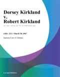 Dorsey Kirkland v. Robert Kirkland book summary, reviews and downlod